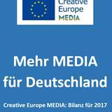 Mehr MEDIA für Deutschland - Creative Europe MEDIA: Bilanz 2017